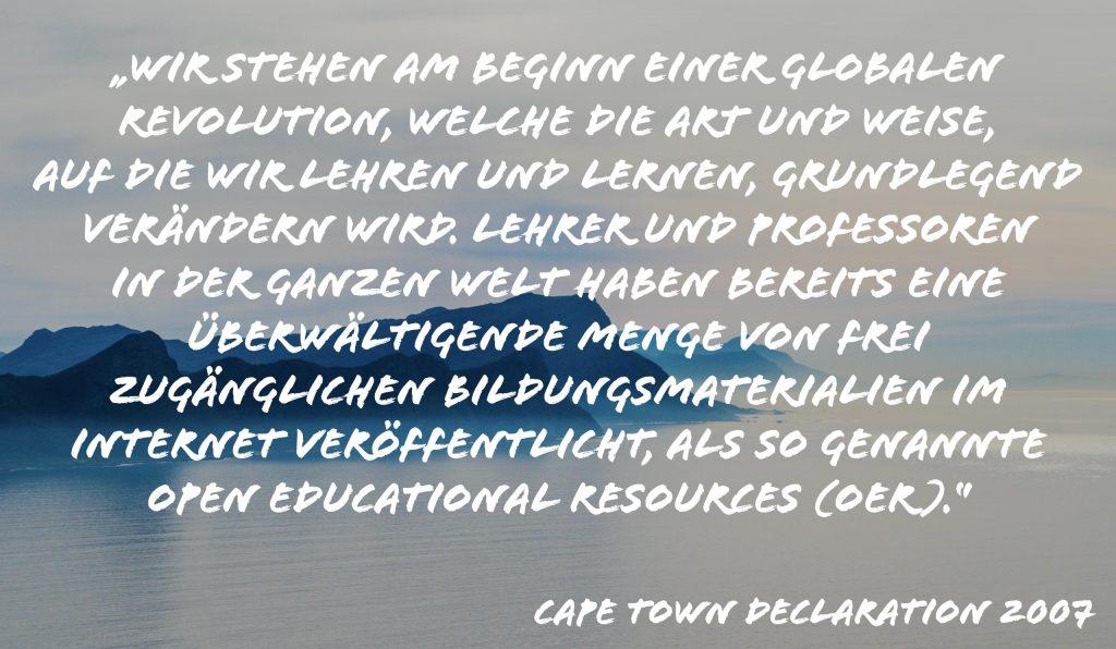 """""""Wir stehen am Beginn einer globalen Revolution, welche die Art und Weise, auf die wir lehren und lernen, grundlegend verändern wird. Lehrer und Professoren in der ganzen Welt haben bereits eine überwältigende Menge von frei zugänglichen Bildungsmaterialien im Internet veröffentlicht, als so genannte Open Educational Resources (OER)."""""""