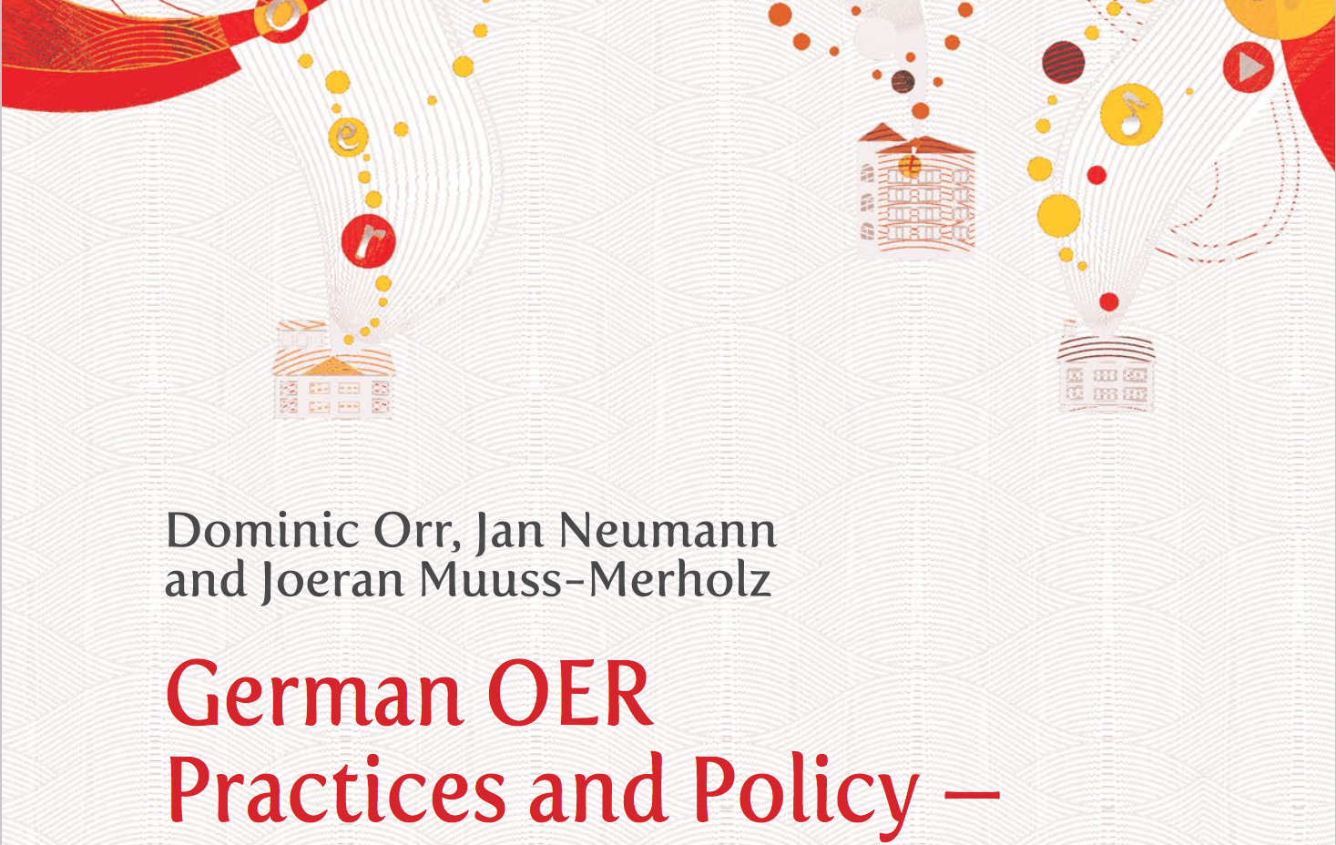 Titelblatt (Ausschnitt) German OER Practices and Policy von Dominic Orr, Jan Neumann und Jöran Muuß-Merholz. Hrsg. von Institute for Information Technology in Education der UNESCO CC BY SA 3.0